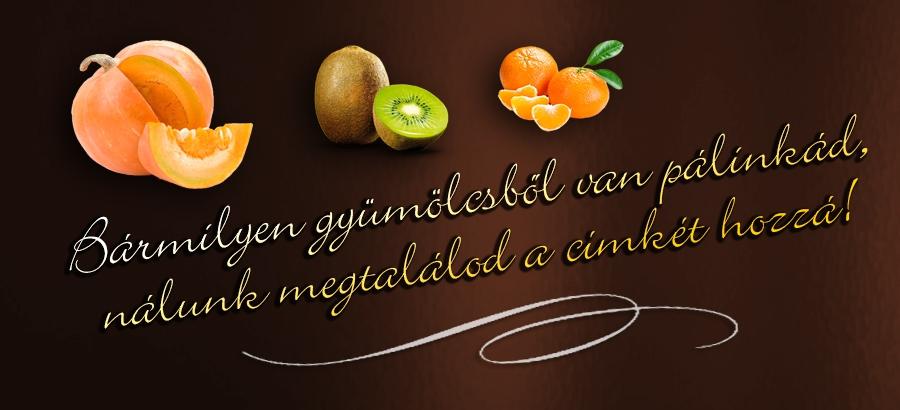 Bármilyen gyümölcsből készülhet pálinkáscímkéd